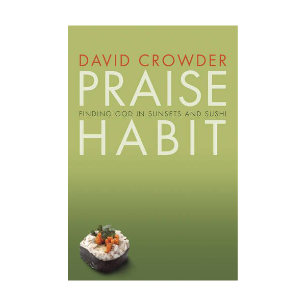 Praise Habit: Finding God in Sunsets and Sushi Book
