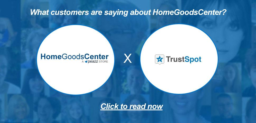 Customer Testimonials of HomeGoodsCenter via TrustSpot