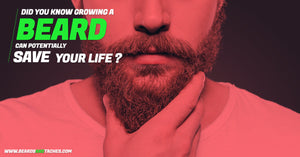 Did you know growing a beard can potentially save your life?