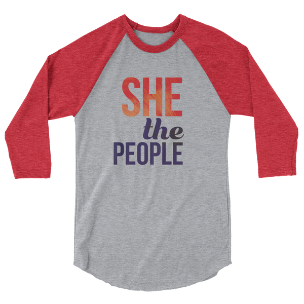 She The People. Vote and register to vote! Raglan t-shirt, original design.