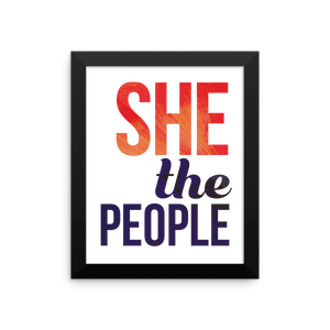 "She the People! Represent women supporting women. ""She"" is displayed in a strong fiery red sans serif typeface to make a powerful feminine statement in any room. The quote continues in deep illuminated blues mixing serif and sans."