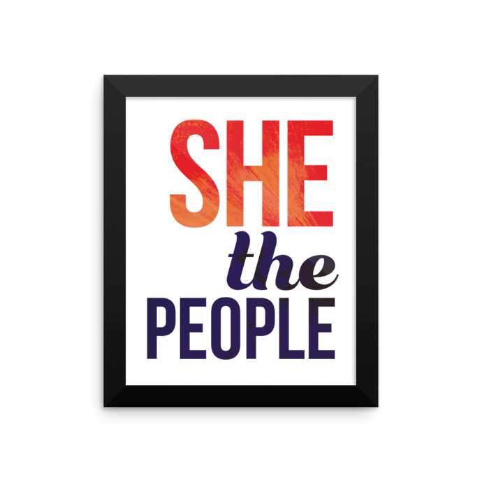 She the People! Represent women supporting women.