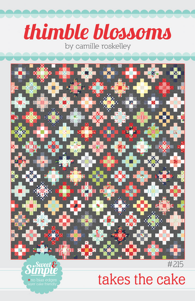Takes the Cake Quilt Pattern by Camille Roskelley of Thimble blossoms