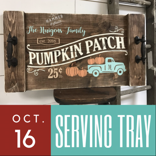 10/16/2017 (6:30pm) Farmhouse Serving Tray Workshop (Ocala)