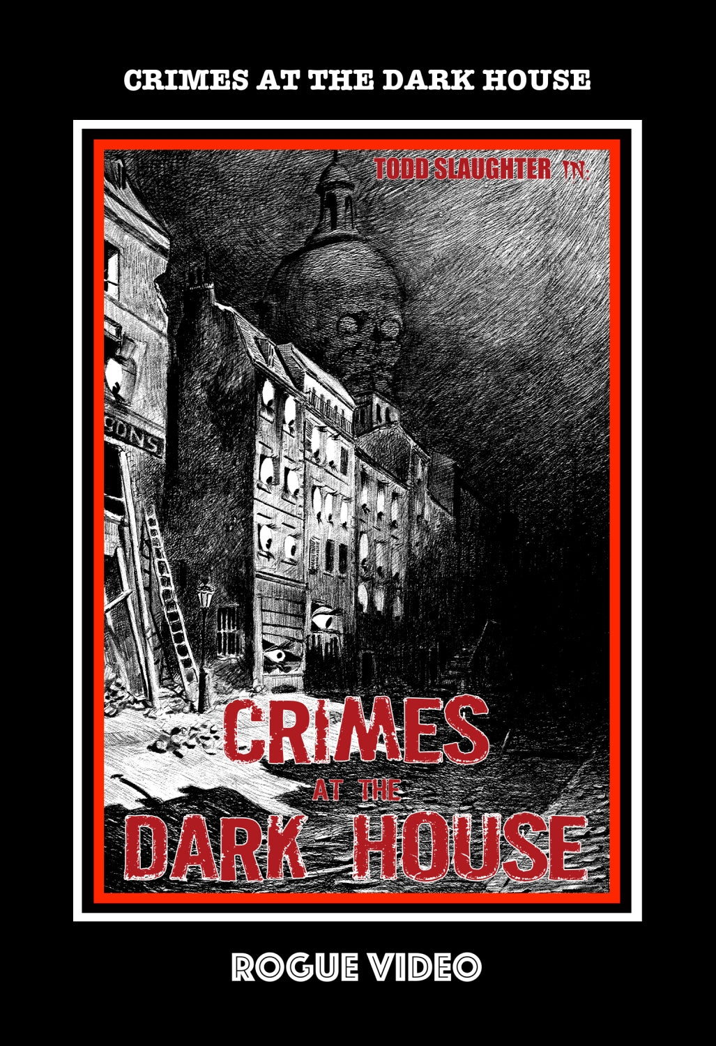 "ROGUE VIDEO - rare horror DVDs - cult films & fiction - Todd Slaughter in ""CRIMES AT THE DARK HOUSE"" (1939)"