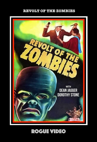 "ROGUE VIDEO rare horror DVDs / cult films & fiction: ""REVOLT OF THE ZOMBIES"""