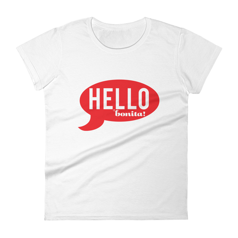 Hello bonita Ladies Ringspun Fashion Fit T-Shirt with Tear Away Label
