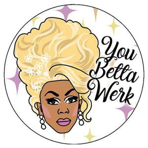 Rupaul You Betta Work Small Pin Badge