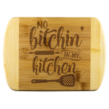 No Bitchin In My Kitchen Cutting Board