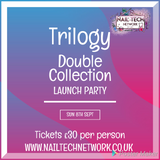 Trilogy Nail Systems Double Launch Party Sunday 8th September