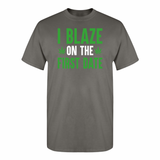 I Blaze on the first date T-Shirt