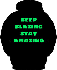 Keep Blazing Stay Amazing Hoodie