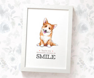 "Corgi dog art print with quote ""You're my favourite reason to smile"""