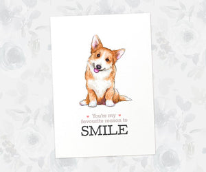 "Smiling Corgi print with quote ""You're my favourite reason to smile"""