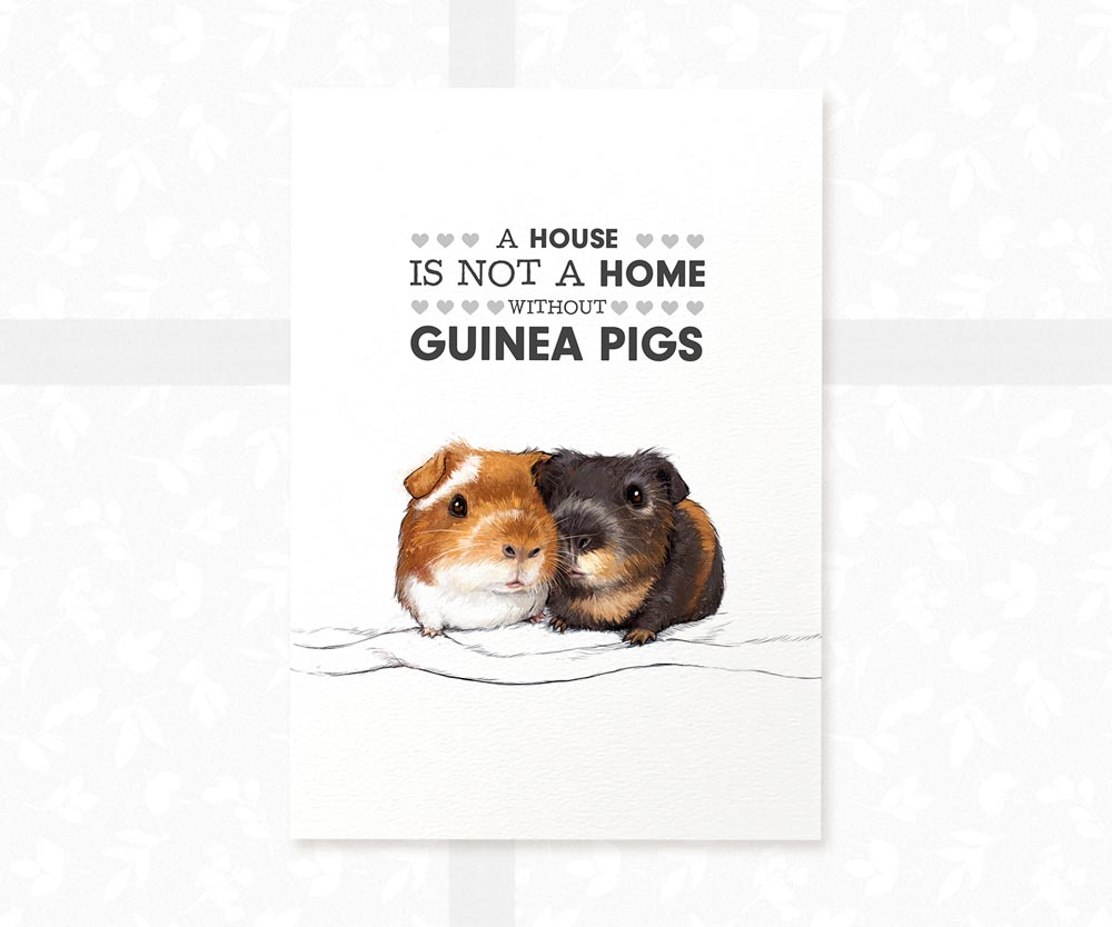 "Guinea Pig ""A House is not a Home without Guinea Pigs"" Art Print - Pawprint Illustration"