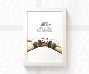 "Panda art print with text ""Let's hang out together forever"""