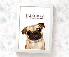 "Fawn pug apolog art print with text ""I'm Sorry I Pugged Up"""