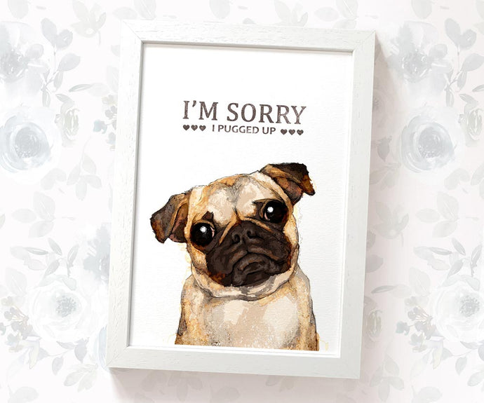 Fawn pug apolog art print with text