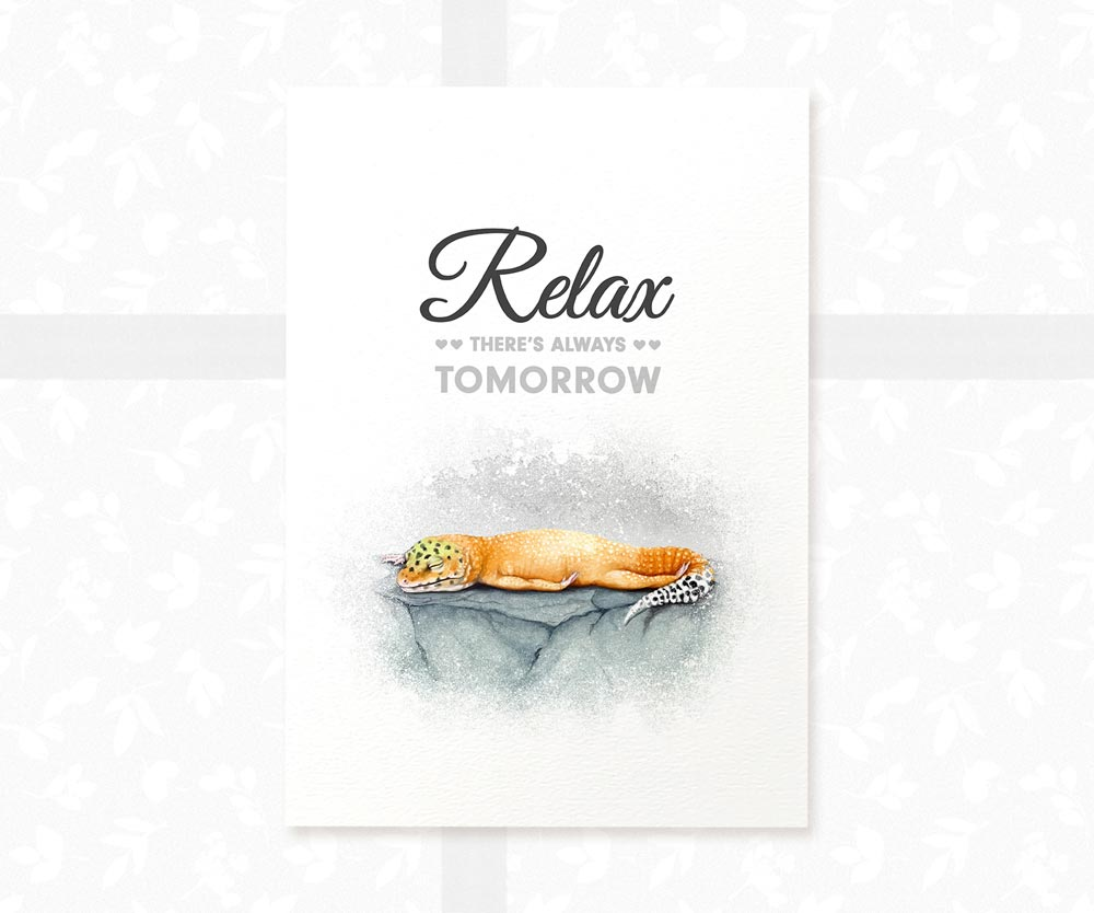 "Leopard Gecko Reptile Poster with quote ""Relax, there's always tomorrow"""