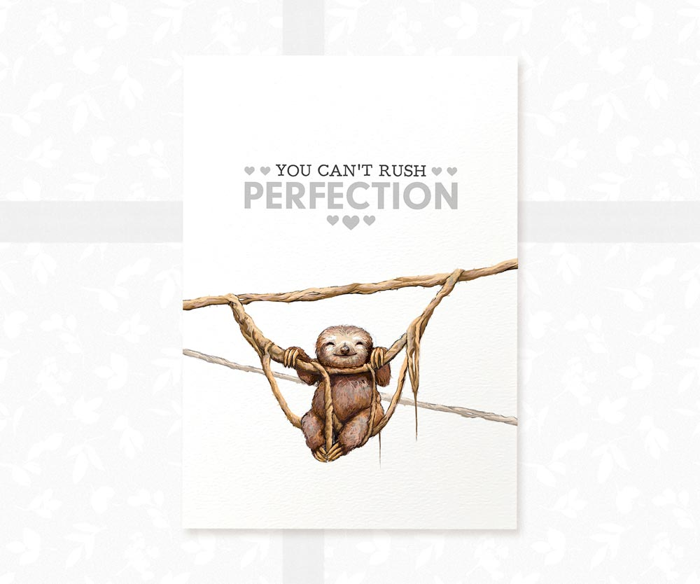 "Sloth on Vines with text ""You can't rush perfection"""