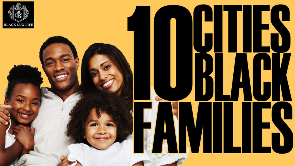 Top 10 Cities for Black Families