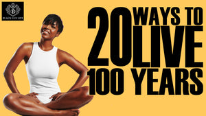 20 Ways to Live 100 Years