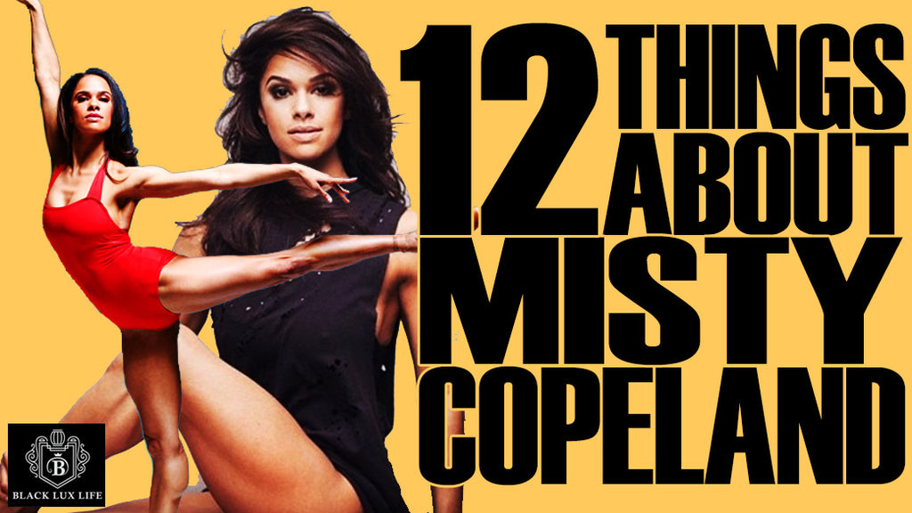 Misty Copeland:  12 Things You Didn't Know About