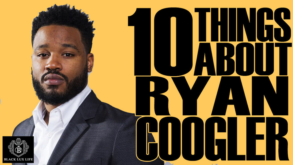 Ryan Coogler:  10 Things You Didn't Know About