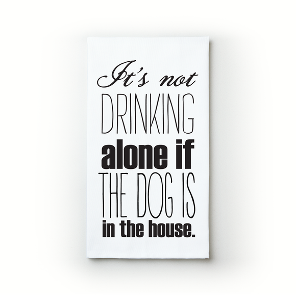 Drinking Alone - Dog - Teatowels.ca