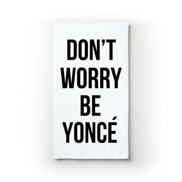 Dont Worry - Teatowels.ca