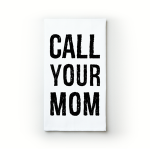 Call Your Mom - Teatowels.ca
