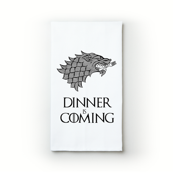 Dinner Is Coming - Teatowels.ca
