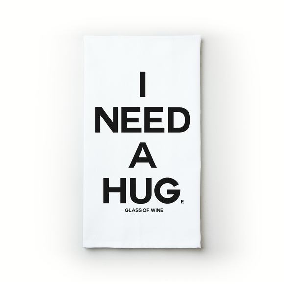 I Need A Hug - Teatowels.ca