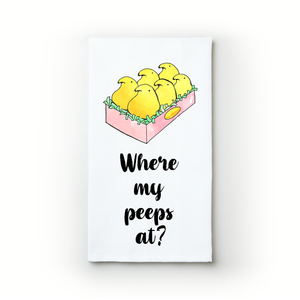 Where My Peeps At? - Teatowels.ca