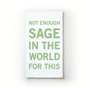 Not Enough Sage - Teatowels.ca
