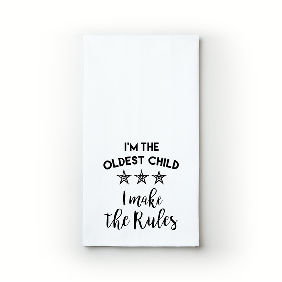 I'm The Oldest Child - Teatowels.ca