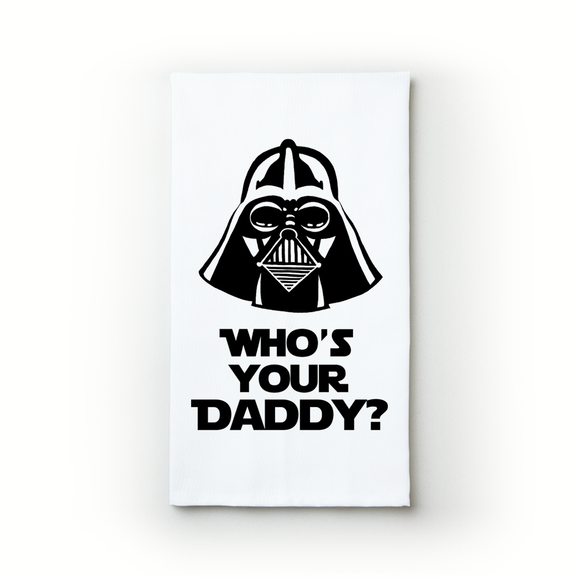 Who's Your Daddy? - Teatowels.ca