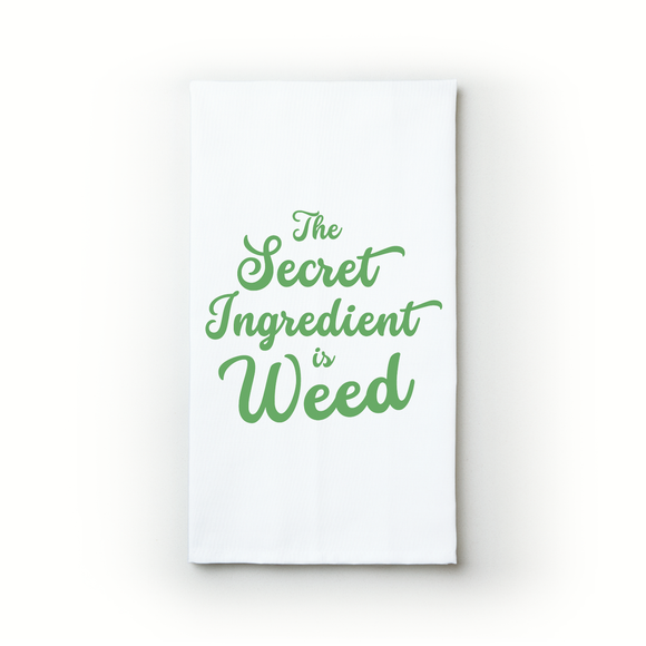 The Secret Ingredient Is Weed - Teatowels.ca