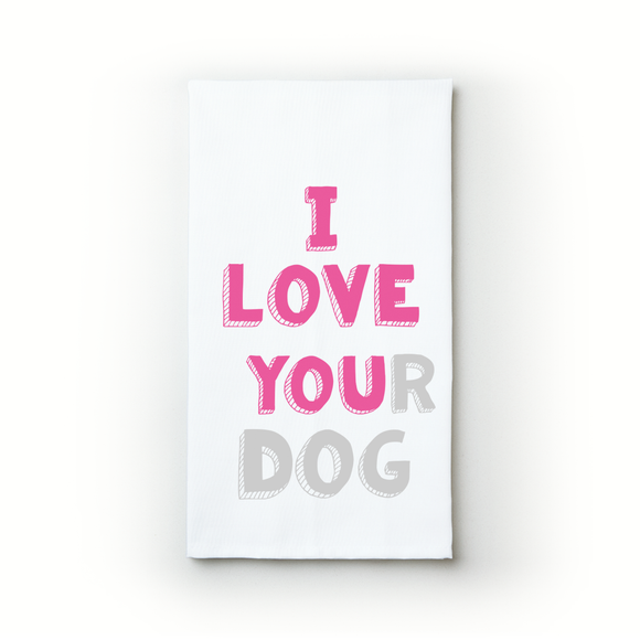 I Love You(r Dog) - Teatowels.ca