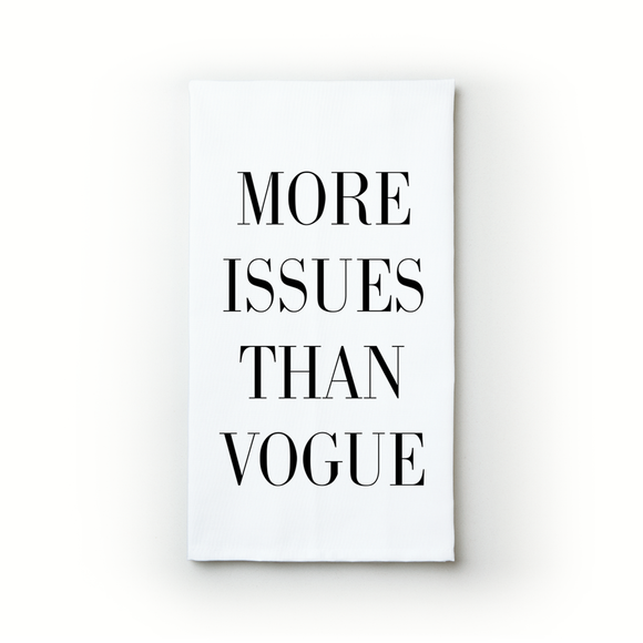 More Issues Than Vogue - Teatowels.ca