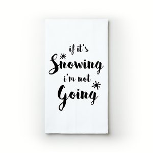 If It's Snowing…
