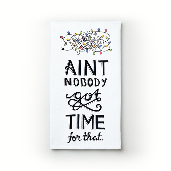 Aint Nobody Got Time For That - Teatowels.ca