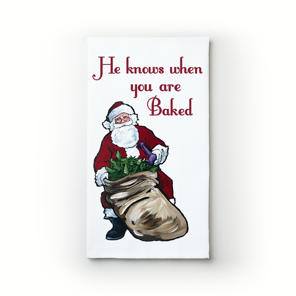He Knows When You Are Baked - Teatowels.ca
