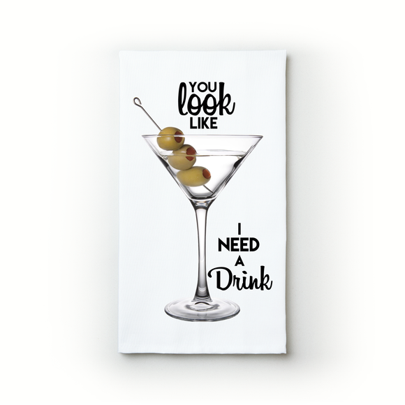 You Look Like I Need A Drink - Teatowels.ca