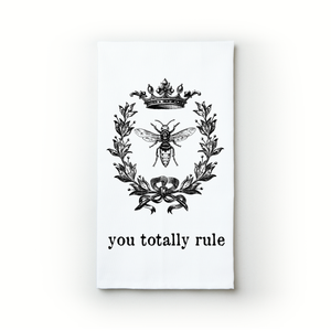 You Totally Rule - Teatowels.ca