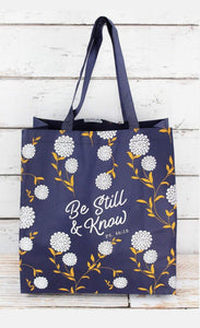 BE STILL & KNOW' TOTE BAG-AVAILABLE FOR PRESALE UNTIL APRIL 29TH