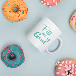 Fill Me Up God (blue) - Mug, 11oz.