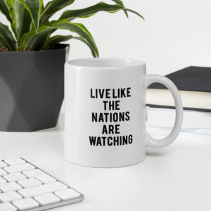 Live Like The Nations Are Watching  (black) - Mug, 11oz.
