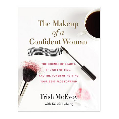 The Makeup of a Confident Woman Book by Trish McEvoy - Midtown Bargains