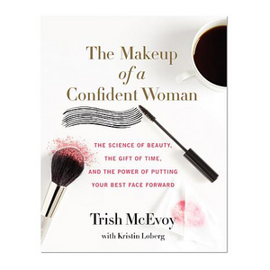 The Makeup of a Confident Woman Book by Trish McEvoy